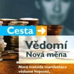 Cesta - Vědomí - Nová měna / Brandon Bays 2010