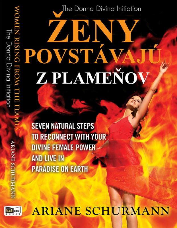 Kniha Ženy povstávajú z plameňov - Inicácia Donny Diviny Sedem prirodzených krokov k znovuobjaveniu vašej ženskej sily